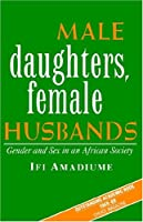 Male Daughters, Female Husbands (Critique Influence Change)