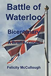 Battle of Waterloo Bicentenary a Brief Account (Glimpses of the Past)