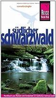 Reise Know-How Suedlicher Schwarzwald: Reisefuehrer fuer individuelles Entdecken