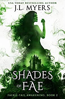Shades of Fae (Faerie-Tail Awakening Book 2) by [Myers, J.L.]