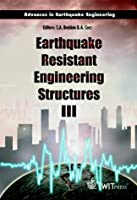Earthquake Resistant Engineering Structures III (Advances in Earthquake Engineering)