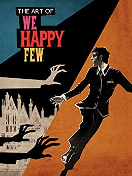 The Art of We Happy Few by [Compulsion Games]