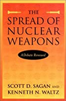 The Spread of Nuclear Weapons: A Debate Renewed : With New Sections on India and Pakistan, Terrorism, and Missile Defense