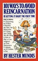 101 Ways to Avoid Reincarnation: Or Getting It Right the First Time