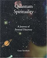 Quantum Spirituality: A Journey of Personal Discovery