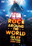 GLAY ROCK AROUND THE WORLD 2010-2011 LIVE ...[DVD]