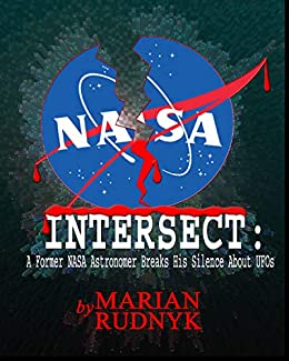INTERSECT: A Former NASA Astronomer Breaks His Silence About UFOs by [Rudnyk, Marian]