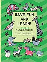 Have Fun And Learn - Letters: Letters Tracing Coloring Book For Children 3-6 | Upper and Lower Case Letters | Happy Green (Best Activity Books For Toddlers And Small Children)