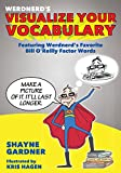 Visualize Your Vocabulary: Featuring Werdnerd's Favorite Bill O'Reilly Factor Words (English Edition)