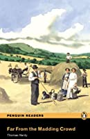 Penguin Readers: Level 4 FAR FROM THE MADDING CROWD (Penguin Readers, Level 4)