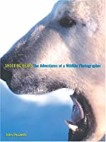 Shooting Bears: The Adventures of a Wildlife Photographer