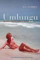 Umlungu: The White Scum That Floats in the Surf (One Hundred Poems)