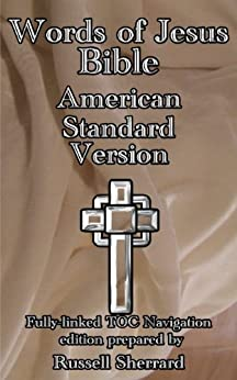 [Sherrard, Russell]のWords of Jesus Bible - American Standard Version (English Edition)