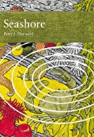 A Natural History of the Seashore (Collins New Naturalist)