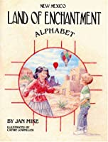 New Mexico, Land of Enchantment Alphabet Book