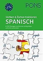 PONS Verben & Zeiten trainieren Spanisch: In 200 Uebungen Verbformen richtig bilden und sicher anwenden.