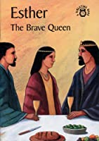 Esther: The Brave Queen (Bibletime Books S.)