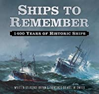 Ships to Remember: 1400 Years of Historic Ships