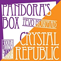 Crystal Republic/Pandora's Box