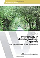 Interactivity in drawing/writing gesture: From traditional tools to new media devices