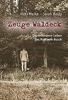 Zeuge Waldeck: Das erfundene Leben des Rolf vom Busch
