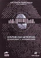 Futuro Das Metropoles - Desigualdades E Governabilidade