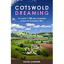 Cotswold Dreaming: A couple's 102-mile adventure along The Cotswold Way (Travel series Book 2)