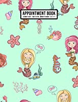 Mermaid Appointment Book: Undated Hourly Appointment Book | Weekly 7AM - 10PM with 15 Minute Intervals | Large 8.5 x 11