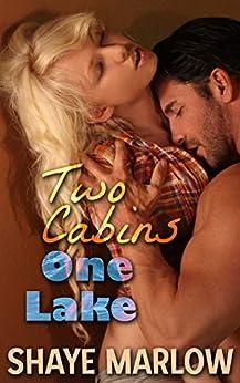 Two Cabins, One Lake: An Alaskan Romance by [Marlow, Shaye]
