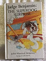 Judge Benjamin: Superdog Surprise