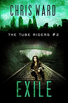 The Tube Riders: Exile by [Ward, Chris]