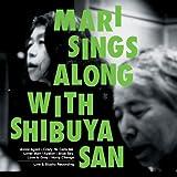 MARI sings along with SHIBUYA-SAN
