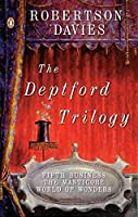 The Deptford Trilogy: Fifth Business;the Manticore;World of Wonders