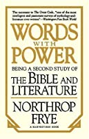 """Words With Power: Being A Second Study """"The Bible And Literature"""""""