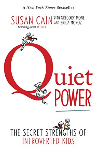 Quiet Power: The Secret Strengths of Introverts[Kindle版]
