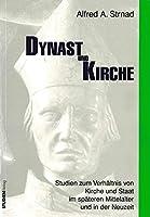 Dynast und Kirche: Studien zum Verhaeltnis von Kirche und Staat im spaeten Mittelalter und in der Neuzeit