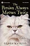 The Persian Always Meows Twice (A Cat Groomer Mystery)