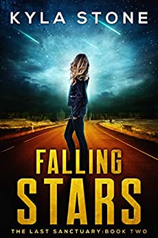 Falling Stars: A Near-Future Apocalyptic Thriller (The Last Sanctuary Book 2) by [Stone, Kyla]
