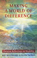 Making a World of Difference: Christian Reflections on Disability