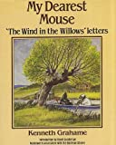 My Dearest Mouse: The Wind in the Willows Letters