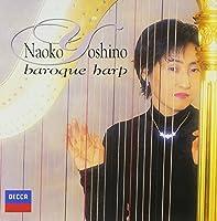 Naoko Yoshino - Baroque Harp [Japan CD] UCCD-5145 by Naoko Yoshino (2010-11-10)