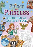 Prince and Princess: Colouring and Activity Book