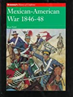 Mexican-American War 1846-48 (Brassey's History of Uniforms Series)