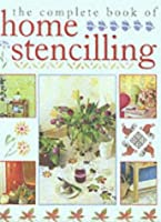 The Complete Book of Home Stencilling