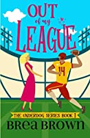 Out of My League (The Underdog series)