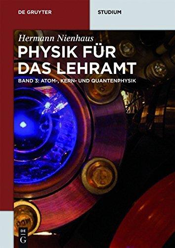 Atom-, Kern- und Quantenphysik: Band 3 (De Gruyter Studium)
