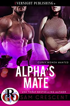 Alpha's Mate (Curvy Women Wanted Book 18) by [Crescent, Sam]