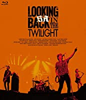LOOKING BACK IN THE TWILIGHT(通常盤) [Blu-ray]