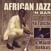 African Jazz 'N Bar by Ya Tatchi & Majid Bekkas