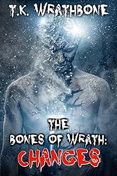 The Bones of Wrath: Changes by [Wrathbone, T.K.]